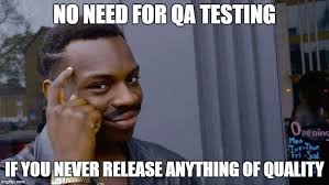 Qa Memes - some devs be like pcmasterrace