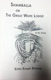 Shamballa or the Great White Lodge  Brotherhood of the White Temple