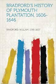 plymouth plantation book bradford s history of plymouth plantation 1606 1646 william
