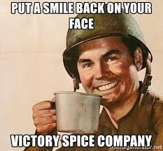Victory Meme Face - put a smile back on your face victory spice company soldier