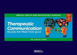 therapeutic communication nclex rn practice quiz 2 20 questions