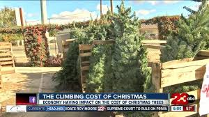 christmas tree prices christmas tree prices rising this year turnto23 bakersfield ca