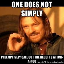 One Ring To Rule Them All Meme - the old reddit switch a roo know your meme