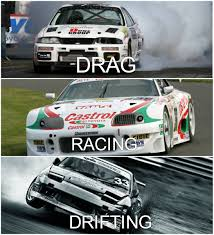 Drag Racing Meme - drag racing circuit racing or drifting choose one