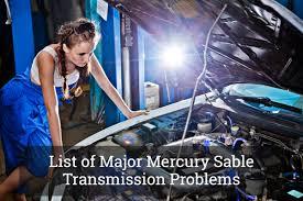 list of major mercury sable transmission problems update 2017