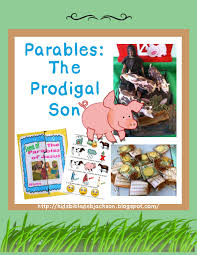 parable of the prodigal son lots of sunday lesson ideas