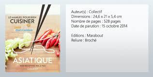 livre de cuisine asiatique le manuel pour bien cuisiner asiatique editions marabout l