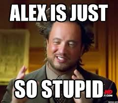 Alexis Meme - your name meme 1st google image search page 4 the lounge