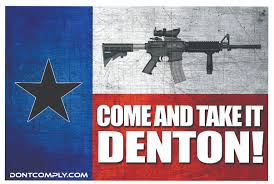 Come And Take It Flag Come And Take It Denton Dontcomply Com