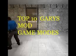 game modes garry s mod top 10 garry s mod game modes youtube