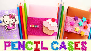 back to crafts cute pencil cases youtube
