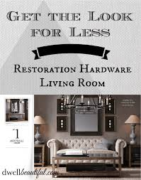 get the look for less restoration hardware living room dwell