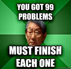 99 Problems Meme - livememe com high expectations asian father