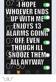 Alarm Meme - 07 hope alarm whoever ends up with me alan enjoys 13 alarms going