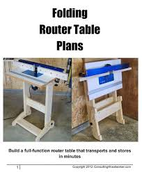 Diy Router Table Plans Free by Best 25 Router Table Ideas On Pinterest Router Table Plans