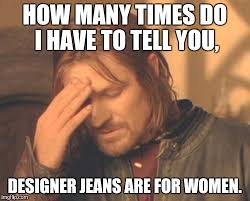 Designer Meme - frustrated boromir meme imgflip