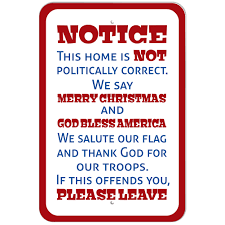 plastic sign notice home not politically correct merry