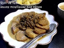 recette de cuisine roti de veau rôti de veau sauce moelleuse aux cêpes recettes voyageuses de barbara