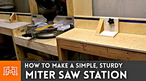 how to build a table saw workstation how to make a miter saw station i like to make stuff