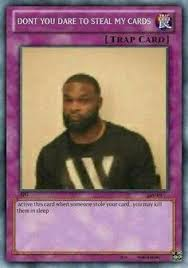 You Ve Activated My Trap Card Meme - bitch hold on trap card memes dankest memes and meme
