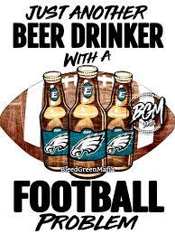 Meme Philadelphia - philadelphia eagles beer drinker with a football problem meme
