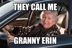Auto Meme Generator - meme creator they call me granny erin meme generator at