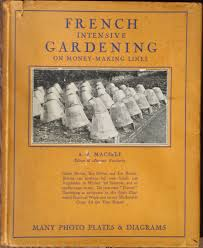 french intensive gardening on money making lines a j macself