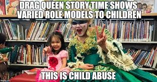 Drag Queen Meme - drag queen story time shows varied role models to children this is
