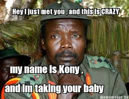 This Is Crazy Meme - meme maker hey i just met you and this is crazy my name is kony
