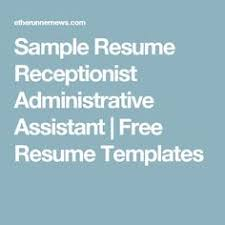 Administrative Assistant Objective Resume Examples by Sample Resume Receptionist Administrative Assistant Sample