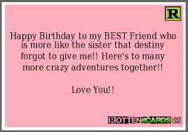 Happy Birthday Best Friend Meme - happy birthday to my best friend who is more like the sister that