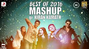best of 2016 mashup remix video song 2016 by dj kiran kamath 720p