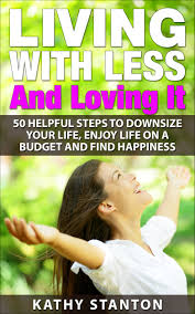 buy the minimalist mindset live with less downsize and enjoy