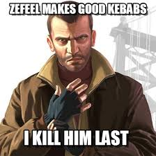 Niko And Meme - zefeel makes good kebabs niko bellic meme on memegen