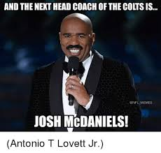 Indianapolis Colts Memes - and the next head coach of the colts is memes josh mcdaniels antonio