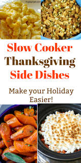 cooker thanksgiving sides take the stress cooking