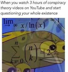 Meme Videos Youtube - dopl3r com memes when you watch 3 hours of conspiracy theory