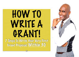 how to write a grant 7 steps to write your very first grant