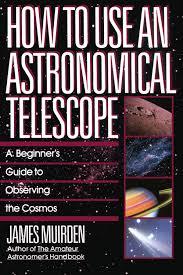 ht use an astronomical telesco amazon co uk james muirden