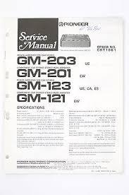 pioneer gm 203 201 123 121 car amplifier service manual wiring