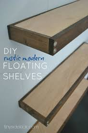 Wooden Shelves Building by Diy Rustic Modern Floating Shelves Part One