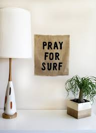 Surf Home Decor by Pray For Surf 18x20 Burlap Wall Art Typography Lettering