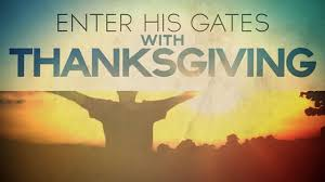 a psalm of thanks enter his gates with thanksgiving and