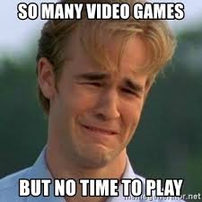 Meme Generator Video - so many video games but no time to play 90s problems meme