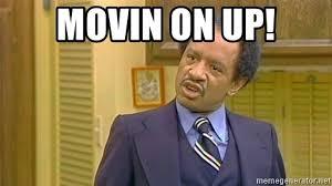 Movin On Up Meme - movin on up george jefferson meme generator