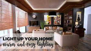 how to light up a room light up your home warm and cozy lighting