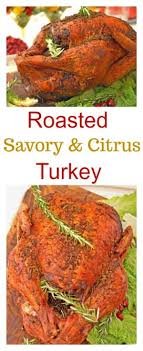 savory citrus turkey amaze your guests this from