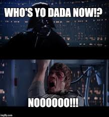 Dada Meme - star wars no meme imgflip