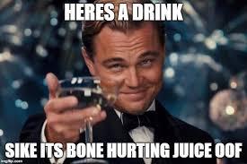 Sike Meme - sike thats no wine xddddddd bonehurtingjuice