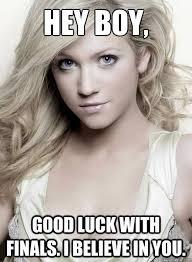Hey Boy Meme - images hey boy good luck on finals meme
